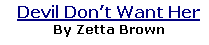 Devil Don't Want Her By Zetta Brown